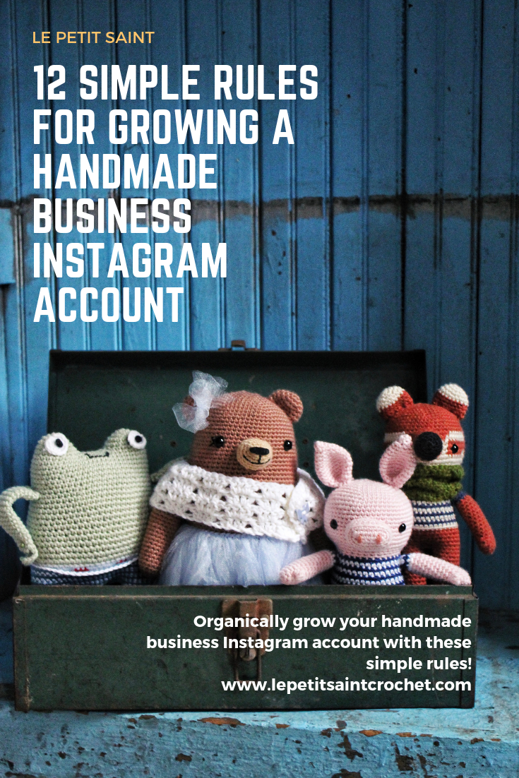 12 Simple Rules for Growing a Handmade Business Instagram Account